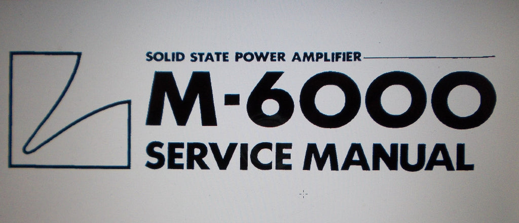 LUXMAN M-6000 SOLID STATE POWER AMP SERVICE MANUAL INC BLK DIAGS SCHEMS PCBS AND PARTS LIST 21 PAGES ENG