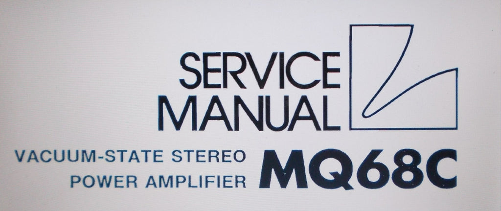 LUXMAN MQ-68C VACUUM STATE STEREO POWER AMP SERVICE MANUAL INC SCHEM DIAG AND PARTS LIST 6 PAGES ENG