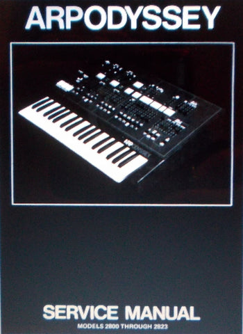 ARP ODYSSEY I AND II MODELS 2800-2823 POLYPHONIC SYNTHESIZER SERVICE MANUAL INC SCHEMS AND PARTS LIST 44 PAGES ENG