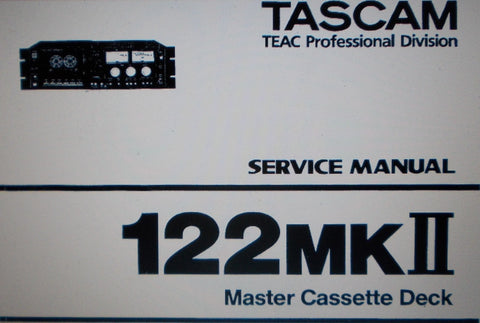 TASCAM 122MKII MASTER CASSETTE DECK SERVICE MANUAL INC SCHEMS AND PARTS LIST 51 PAGES ENG