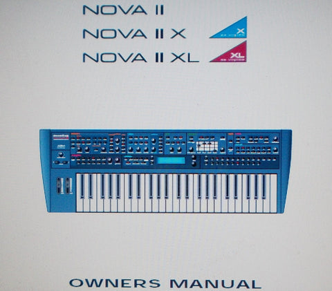 NOVATION NOVA II NOVA II X NOVA II XL KEYBOARD ANALOGUE MODELLING SYNTHESIZER OWNER'S MANUAL INC TRSHOOT GUIDE 162 PAGES ENG