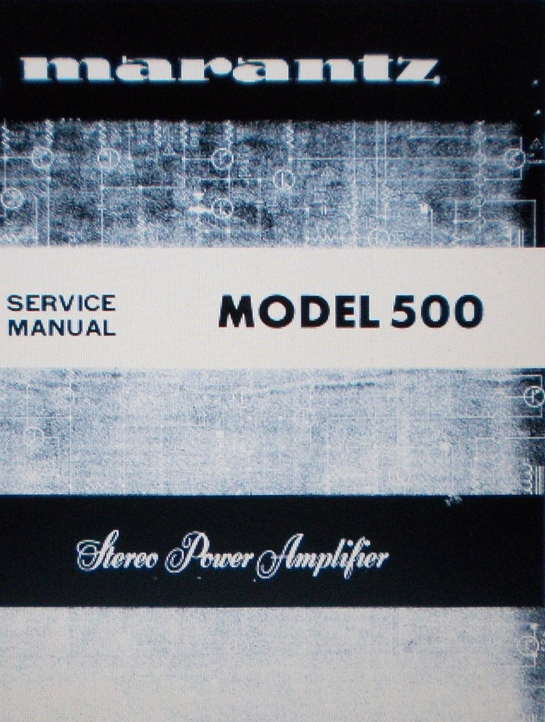 MARANTZ 500 STEREO POWER AMP SERVICE MANUAL INC SCHEMS AND PARTS LIST 50 PAGES ENG