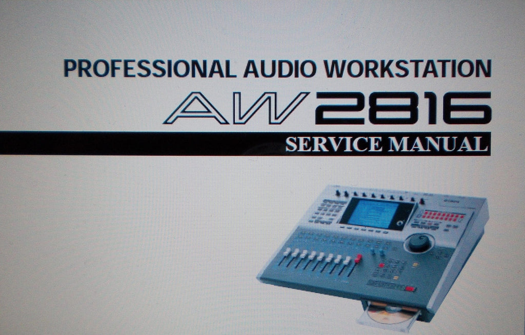 YAMAHA AW2816 PROFESSIONAL AUDIO WORKSTATION SERVICE MANUAL INC SCHEMS AND PARTS LIST 120 PAGES ENG