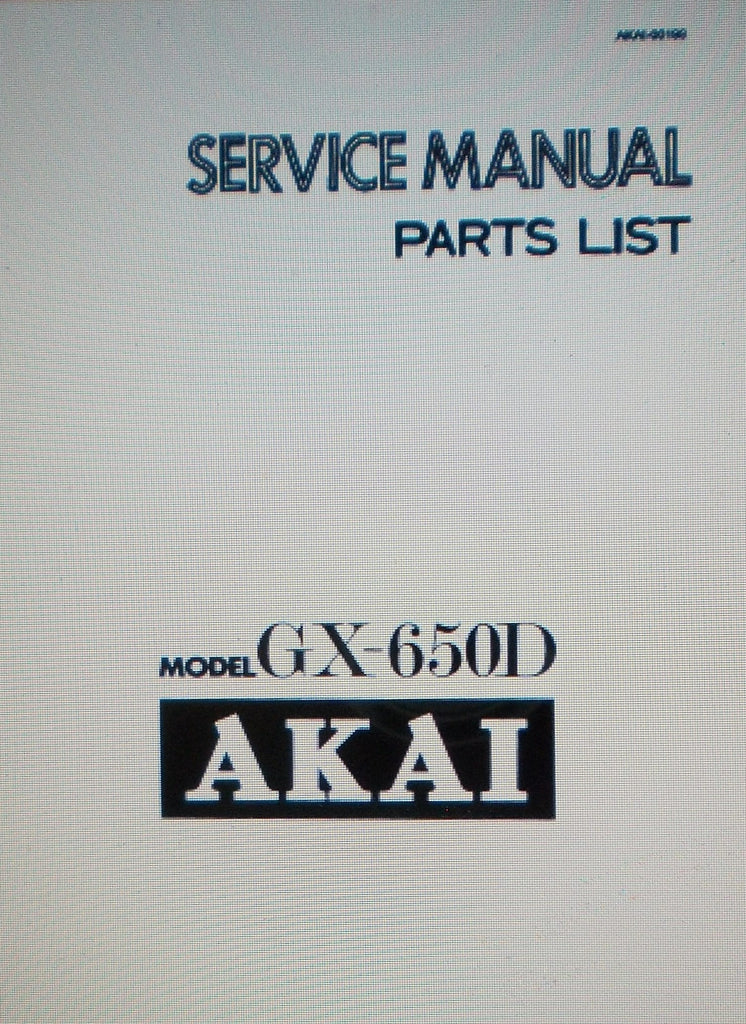AKAI GX-650D REEL TO REEL STEREO TAPE DECK SERVICE MANUAL INC SCHEM DIAG PCBS AND PARTS LIST 53 PAGES ENG
