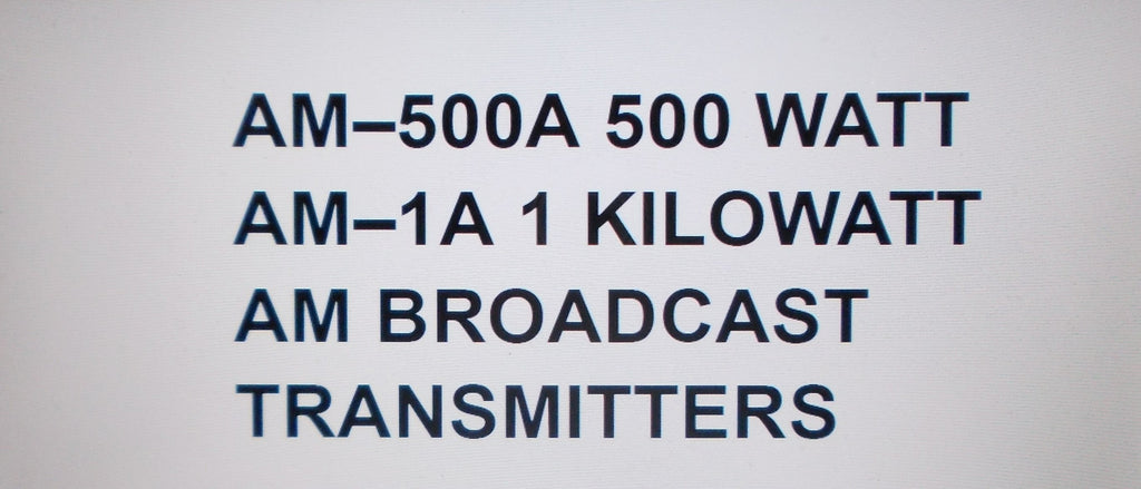 BROADCAST ELECTRONICS AM-500A 500 WATT AM-1A 1 KILOWATT AM BROADCAST TRANSMITTERS INST OP MAINT INSTR MANUAL INC SCHEMS PARTS LIST AND TRSHOOT GUIDE 222 PAGES ENG