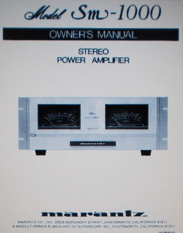 MARANTZ  SM-1000 STEREO POWER AMP OWNER'S MANUAL INC CONN DIAG TRSHOOT GUIDE AND BLK DIAG 13 PAGES ENG