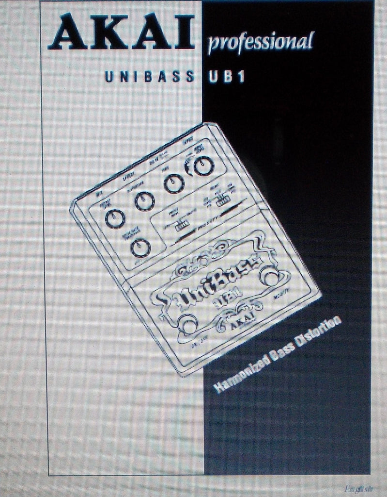 AKAI UNIBASS UB1 HARMONIZED BASS DISTORTION REFERENCE MANUAL 6 PAGES ENG