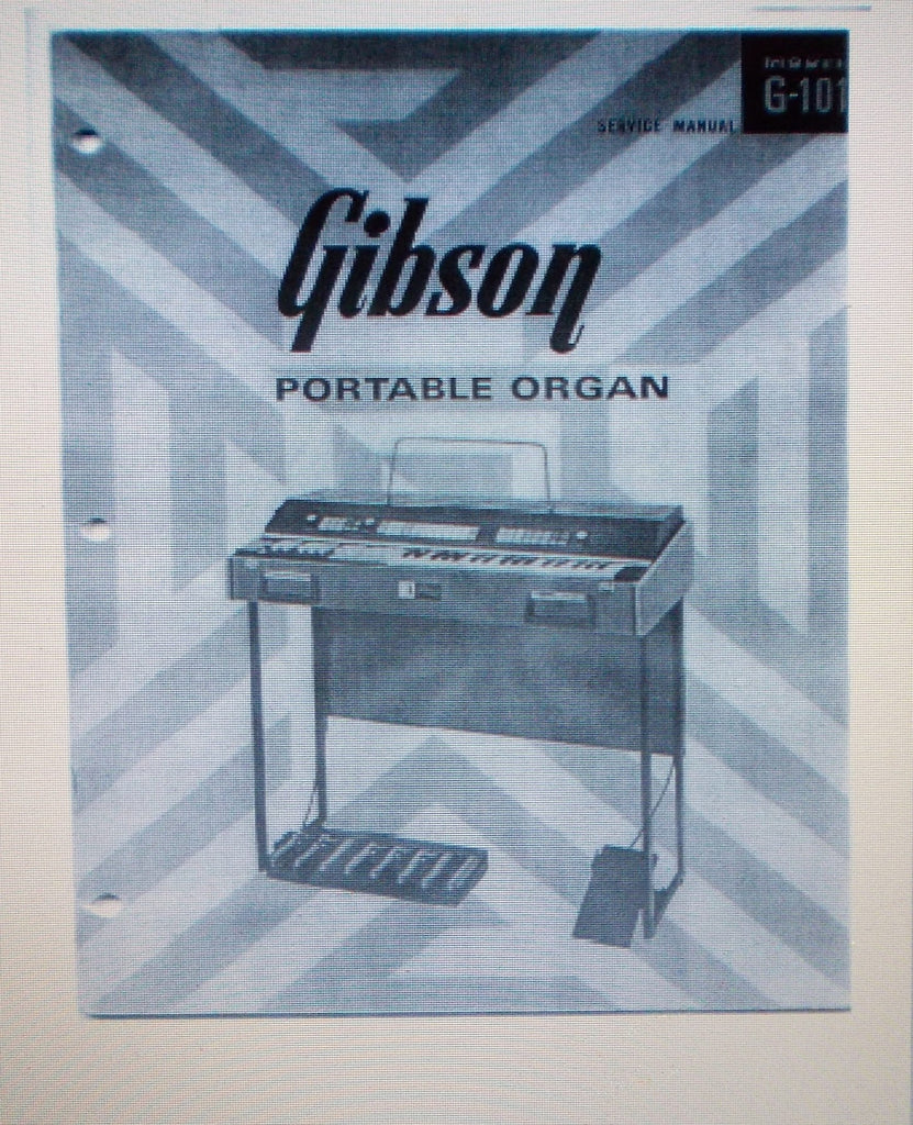 GIBSON G-101 PORTABLE ORGAN SERVICE MANUAL INC SCHEMS 25 PAGES ENG