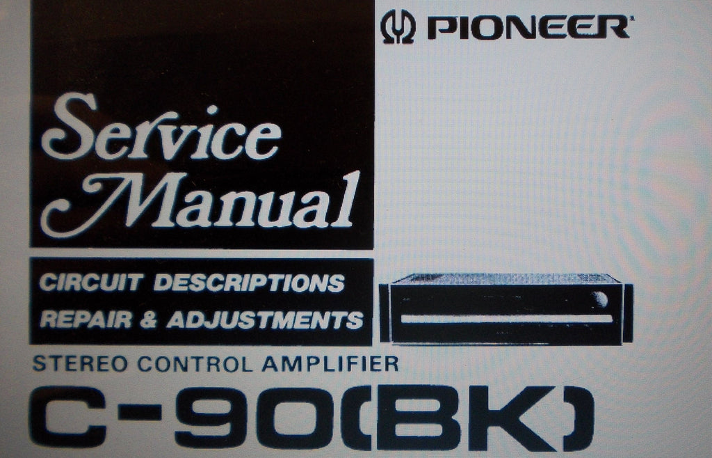 PIONEER C-90 BK STEREO CONTROL AMP SERVICE MANUAL INC SCHEMS AND PARTS LIST 33 PAGES ENG
