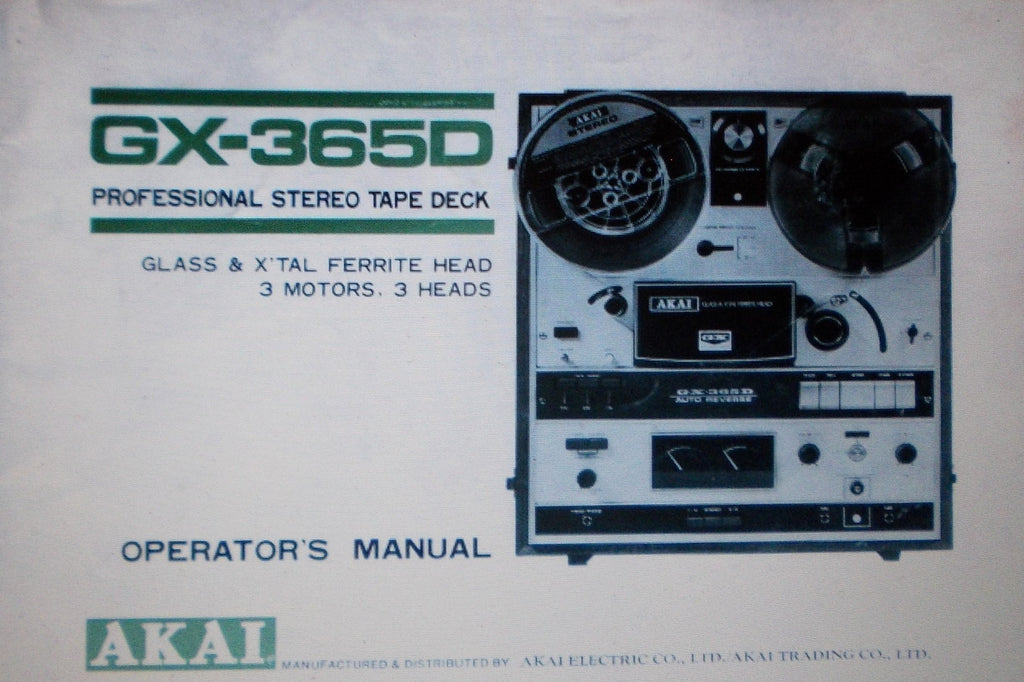 AKAI GX-365D 3 MOTORS 3 HEADS PROFESSIONAL STEREO REEL TO REEL TAPE DECK OPERATOR'S MANUAL INC CONN DIAGS 33 PAGES ENG