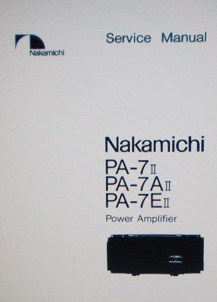 NAKAMICHI PA-7ii PA-7Aii PA-7Eii POWER AMP SERVICE MANUAL INC SCHEMS AND PARTS LIST 21 PAGES ENG