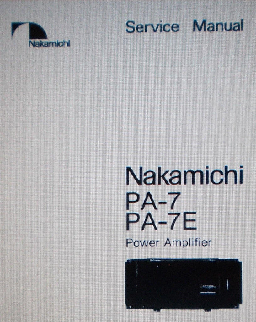 NAKAMICHI PA-7 PA-7E POWER AMP SERVICE MANUAL INC SCHEMS AND PARTS LIST 25 PAGES ENG