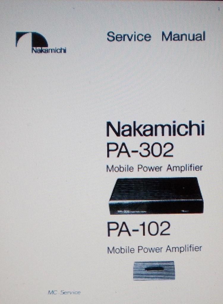 NAKAMICHI PA-102 PA-302 MOBILE POWER AMP SERVICE MANUAL INC SCHEMS AND PARTS LIST 17 PAGES ENG