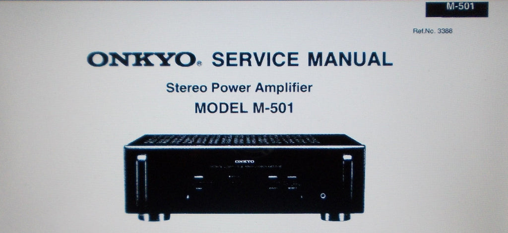 ONKYO M-501 STEREO POWER AMP SERVICE MANUAL INC SCHEMS AND PARTS LIST 10 PAGES ENG