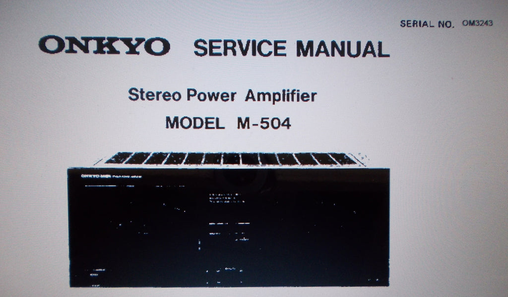 ONKYO M-504 STEREO POWER AMP SERVICE MANUAL INC SCHEM DIAG BLK DIAG AND PARTS LIST 11 PAGES ENG