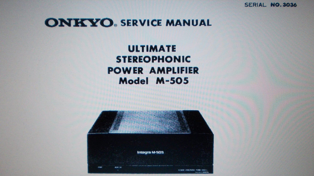 ONKYO M-505 INTEGRA ULTIMATE STEREOPHONIC POWER AMP SERVICE MANUAL INC SCHEMS AND PARTS LIST 9 PAGES ENG