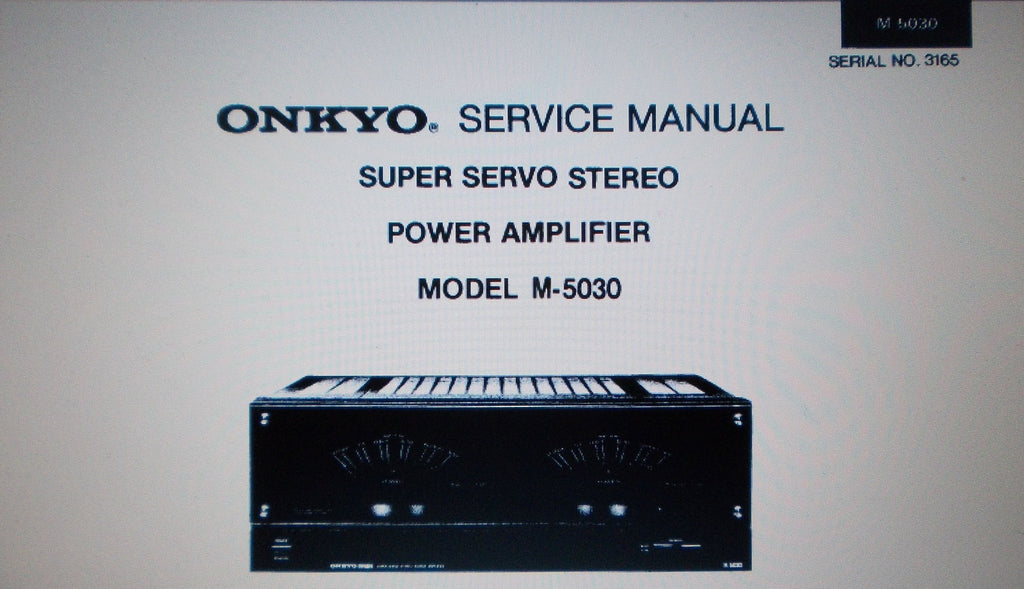 ONKYO M-5030 SUPER SERVO STEREO POWER AMP SERVICE MANUAL INC SCHEM DIAG 120V MODEL BLK DIAG CONN DIAG AND PARTS LIST 11 PAGES ENG