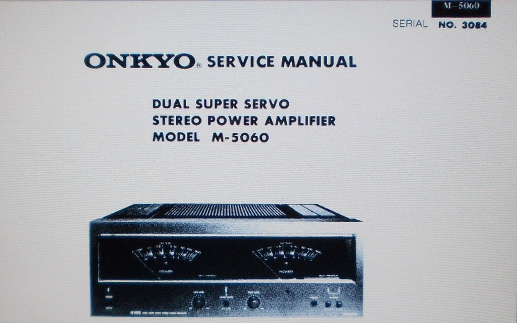 ONKYO M-5060 DUAL SUPER SERVO STEREO POWER AMP SERVICE MANUAL INC SCHEM DIAG BLK DIAG CONN DIAG AND PARTS LIST 13 PAGES ENG