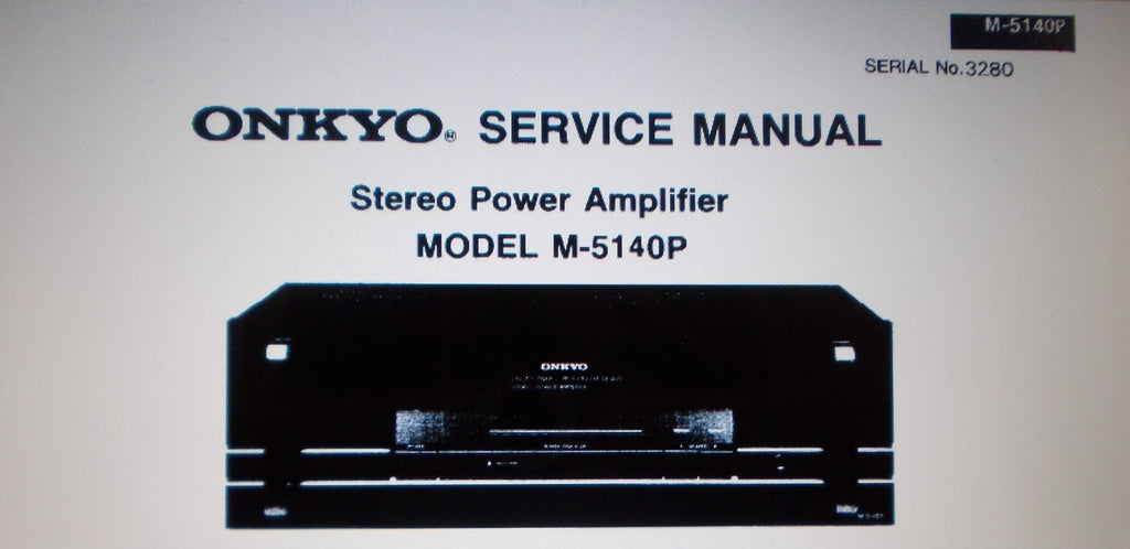 ONKYO M-5140P STEREO POWER AMP SERVICE MANUAL INC BLK DIAGS SCHEM DIAG AND PARTS LIST 9 PAGES ENG