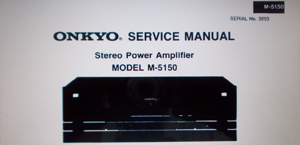 ONKYO M-5150 STEREO POWER AMP SERVICE MANUAL INC BLK DIAGS SCHEM DIAG AND PARTS LIST 9 PAGES ENG