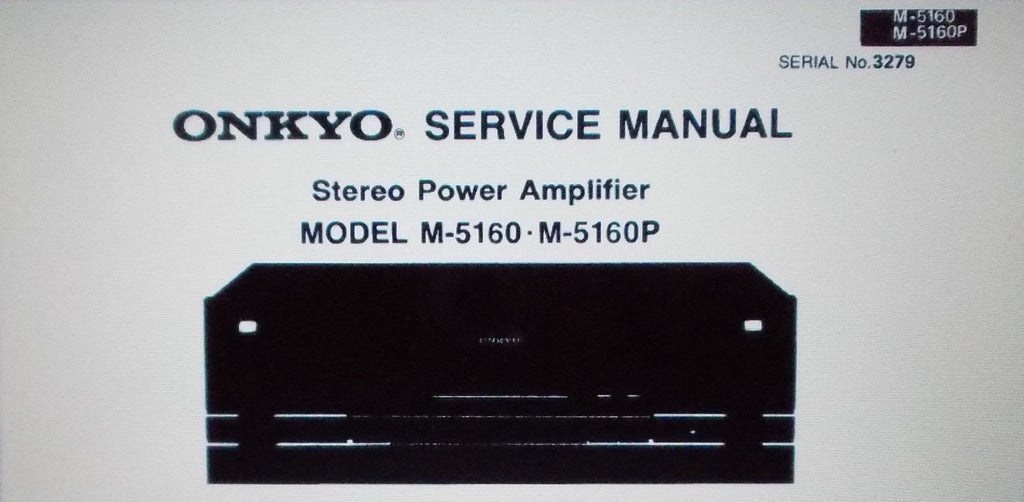 ONKYO M-5160 M5160P STEREO POWER AMP SERVICE MANUAL INC BLK DIAGS SCHEM DIAG AND PARTS LIST 9 PAGES ENG