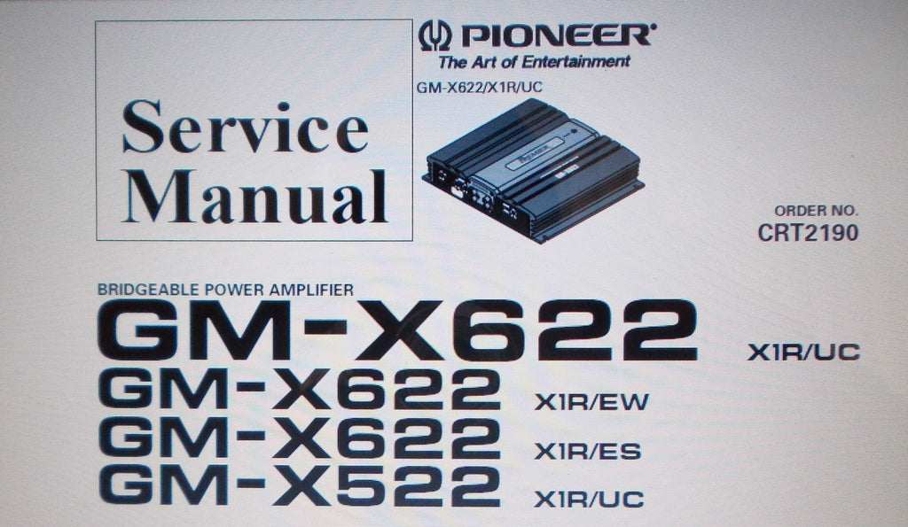 PIONEER GM-X622 X1R UC EW ES GM-X522 X1R UC BRIDGEABLE POWER AMP SERVICE MANUAL INC SCHEMS BLK DIAG AND PARTS LIST 22 PAGES ENG