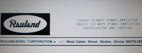 RAULAND DAX60 DAX120 POWER AMP INSTALLATION CONNECTION OPERATION AND SERVICE INSTRUCTIONS INC CONN DIAGS AND SCHEMS 16 PAGES ENG