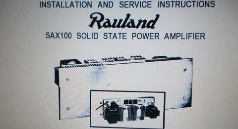 RAULAND SAX100 SOLID STATE POWER AMP INSTALLATION CONNECTION OPERATION AND SERVICE INSTRUCTIONS INC CONN DIAGS AND SCHEM DIAG 5 PAGES ENG