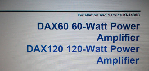 RAULAND DAX60 DAX120 POWER AMP INSTALLATION CONNECTION OPERATION AND SERVICE INSTRUCTIONS INC CONN DIAGS AND SCHEMS 21 PAGES ENG 1998
