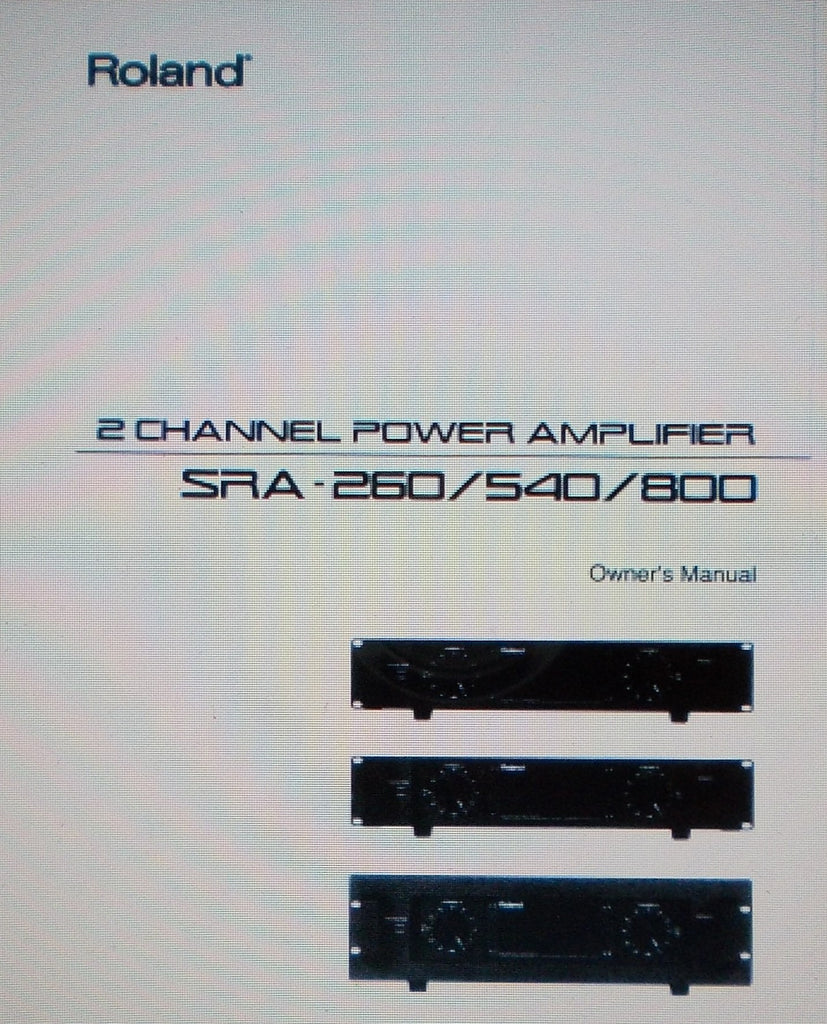 ROLAND SRA-260 SRA-540 SRA-800 2 CHANNEL POWER AMP OWNER'S MANUAL INC INSTALL DIAG AND CONN DIAGS 16 PAGES ENG