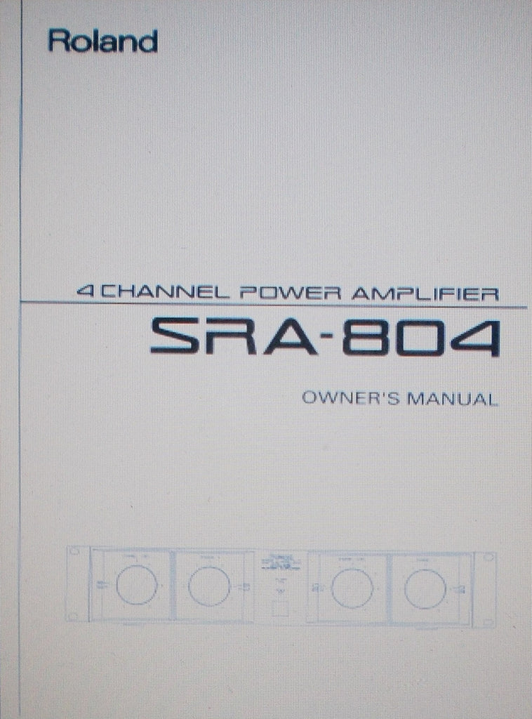 ROLAND SRA-804 4 CHANNEL POWER AMP OWNER'S MANUAL INC CONN DIAGS AND BLK DIAG 18 PAGES ENG