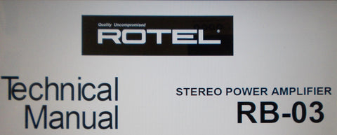 ROTEL RB-03 STEREO POWER AMP TECHNICAL MANUAL INC SCHEM DIAG WIRING DIAG PCBS AND PARTS LIST 8 PAGES ENG