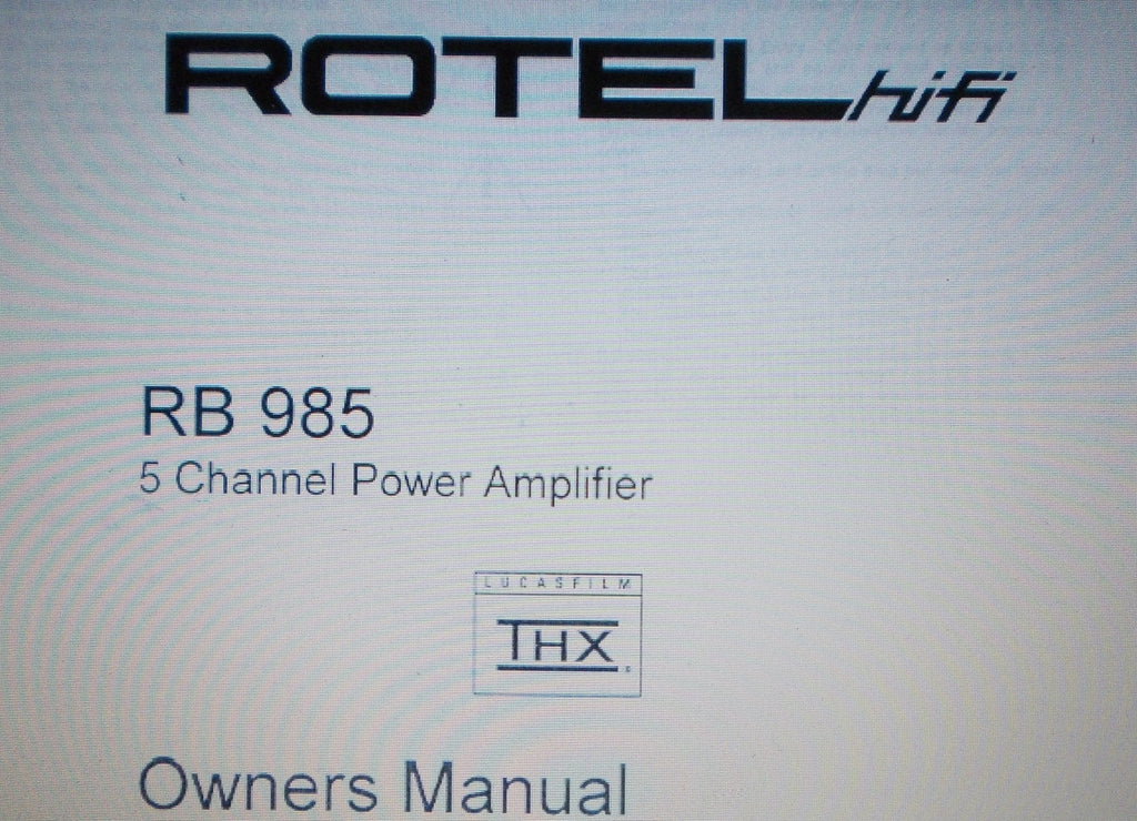ROTEL RB-985 5 CHANNEL POWER AMP OWNER'S MANUAL INC CONN DIAG 6 PAGES ENG