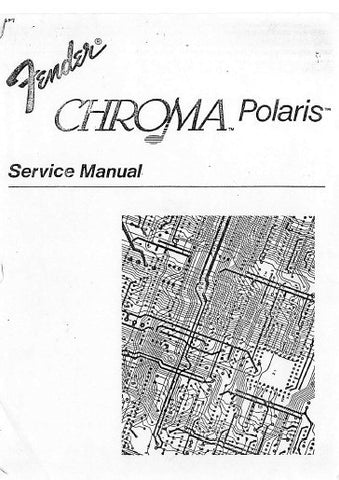 FENDER CHROMA POLARIS ANALOG SYNTHESIZER SERVICE MANUAL INC PARTS LIST 68 PAGES ENG