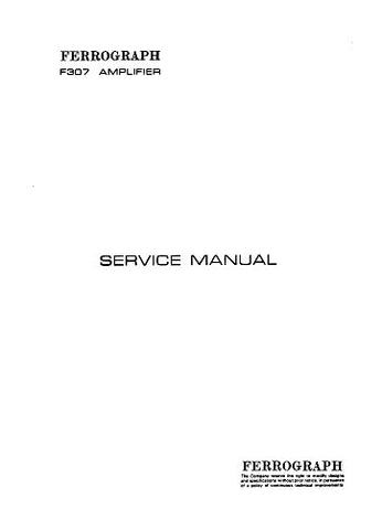 FERROGRAPH F307 STEREO AMPLIFIER SERVICE MANUAL INC SCHEM DIAGS AND PARTS LIST 58 PAGES ENG