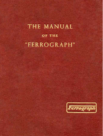 FERROGRAPH SERIES 2 MODEL 2A MODEL 2A/N TAPE RECORDER THE MANUAL INC SCHEM DIAG AND PARTS LIST 62 PAGES ENG