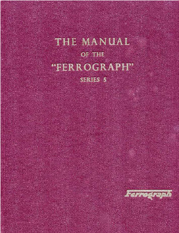 FERROGRAPH SERIES 5 MODEL 5A 5S TAPE RECORDER THE MANUAL INC SCHEM DIAG AND PARTS LIST 64 PAGES ENG