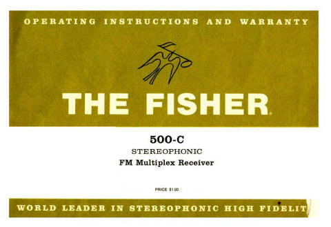 FISHER 500-C STEREOPHONIC FM MULTIPLEX RECEIVER OPERATING INSTRUCTIONS 17 PAGES ENG