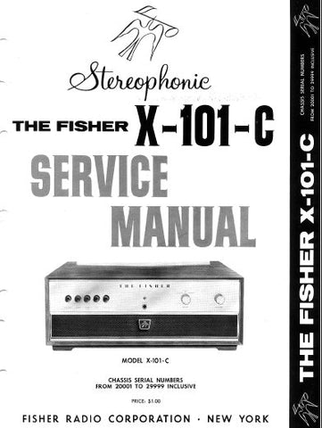 FISHER X-101-C STEREOPHONIC AMPLIFIER SERVICE MANUAL INC SCHEM DIAG TUBE LAYOUT AND PARTS LIST 6 PAGES ENG