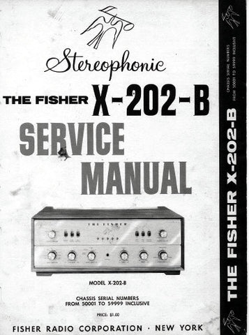 FISHER X-202-B STEREOPHONIC AMPLIFIER SERVICE MANUAL INC SCHEM DIAG TUBE LAYOUT AND PARTS LIST 7 PAGES ENG