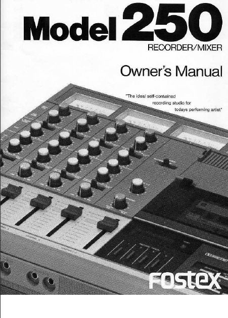 FOSTEX 250 RECORDER MIXER OWNER'S MANUAL INC BLK DIAG 28 PAGES ENG