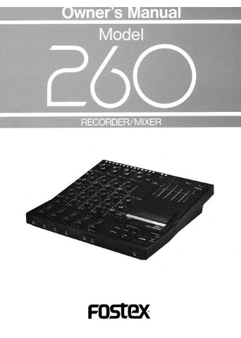 FOSTEX 260 RECORDER MIXER OWNER'S MANUAL INC BLK DIAG 19 PAGES ENG