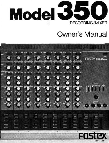 FOSTEX 350 RECORDING MIXER OWNER'S MANUAL INC BLK DIAG 18 PAGES ENG