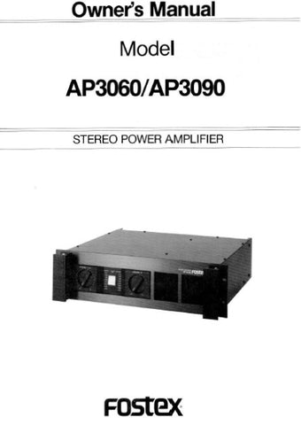 FOSTEX AP3060 AP3090 STEREO POWER AMPLIFIER OWNER'S MANUAL INC BLK DIAG 12 PAGES ENG