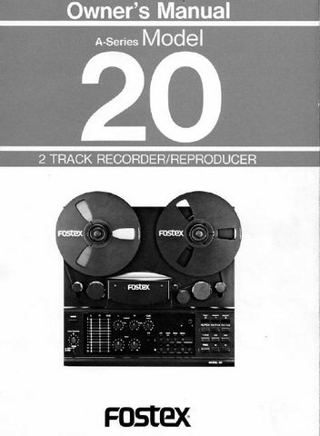 FOSTEX A SERIES MODEL 20 2 TRACK RECORDER REPRODUCER OWNER'S MANUAL 17 PAGES ENG