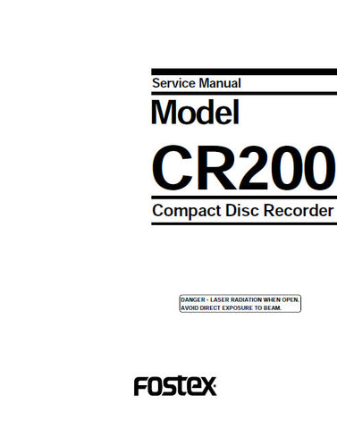 FOSTEX CR200 CD RECORDER SERVICE MANUAL INC BLK DIAG PCBS SCHEM DIAGS AND PARTS LIST 92 PAGES ENG