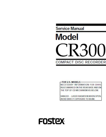 FOSTEX CR300 CD RECORDER SERVICE MANUAL INC PCBS SCHEM DIAGS AND PARTS LIST 62 PAGES ENG
