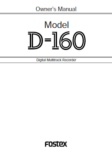 FOSTEX D-160 DIGITAL MULTITRACK RECORDER OWNER'S MANUAL 196 PAGES ENG