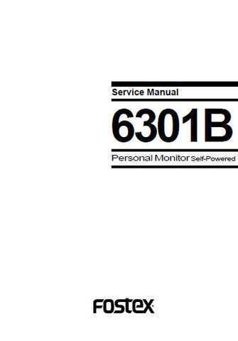 FOSTEX 6301B PERSONAL MONITOR SERVICE MANUAL INC PCB SCHEM DIAGS AND PARTS LIST 12 PAGES ENG