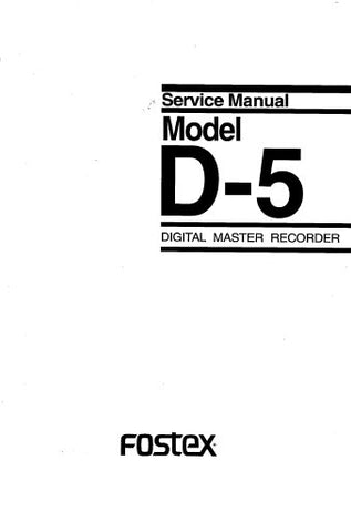 FOSTEX D-5 DIGITAL MASTER RECORDER STUDIOMAGNO SERVICE MANUAL INC BLK DIAGS SCHEM DIAGS AND PARTS LIST 43 PAGES ENG